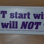Bumper sticker: Do Not Start With me. You will NOT win.