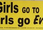 Bumper Sticker: Good Girls Go To Heaven, Bad Girls Go Everywhere