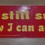 Bumper sticker: Life Still sucks, but now I can accept it.