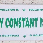 Bumper Sticker: Evolution Is: The Only Constant Is Change