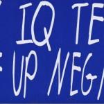 """Bumper Sticker / Auto Decal: """"My IQ Test Came Up Negative"""""""