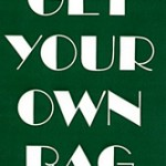 """Bumper Sticker/Auto Decal: """"Get Your Own Bag"""""""