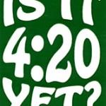 "Bumper Sticker/Auto Decal: ""Is it 4:20 Yet?"""