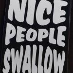 Bumper sticker: Nice People Swallow
