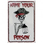 "Sign: ""Name your Poison"" Tin Sign"